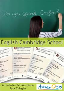 English Cambridge School. Lo que le faltaba al colegio, una academia de inglés que complemente las ofertas de actividades extraescolares. Un título de inglés ya es algo imprescindible en cualquier ocupación y nuestra academia trabaja con el referente en lo que a certificación de nivel de idioma se trata, La Universidad de Cambridge.